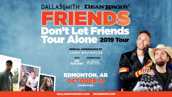 Dallas Smith & Dean Brody - Friends Don't Let Friends Tour Alone