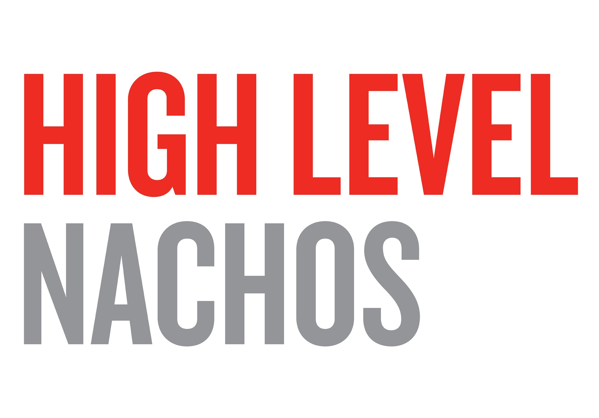 High Level Nachos